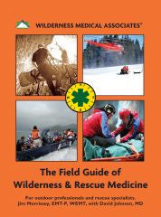 The Field Guide of Wilderness & Rescue Medicine 7th Edition