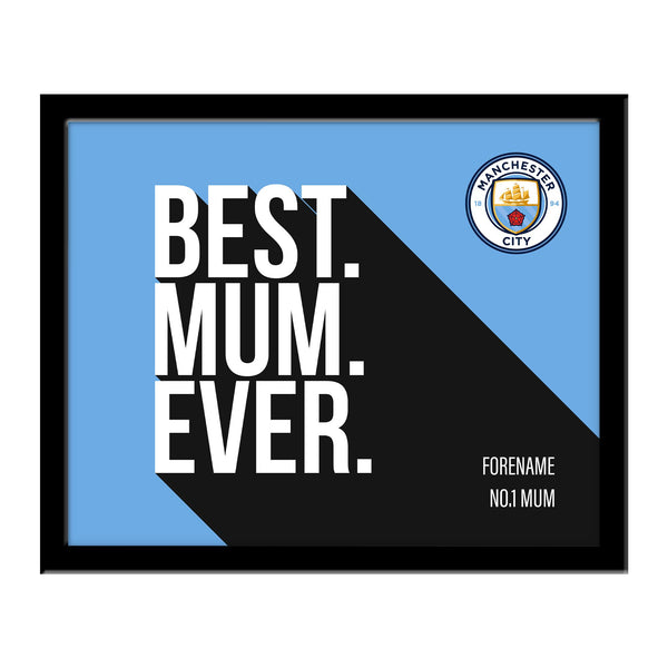Manchester City Best Mum Ever 10 x 8 Photo Framed
