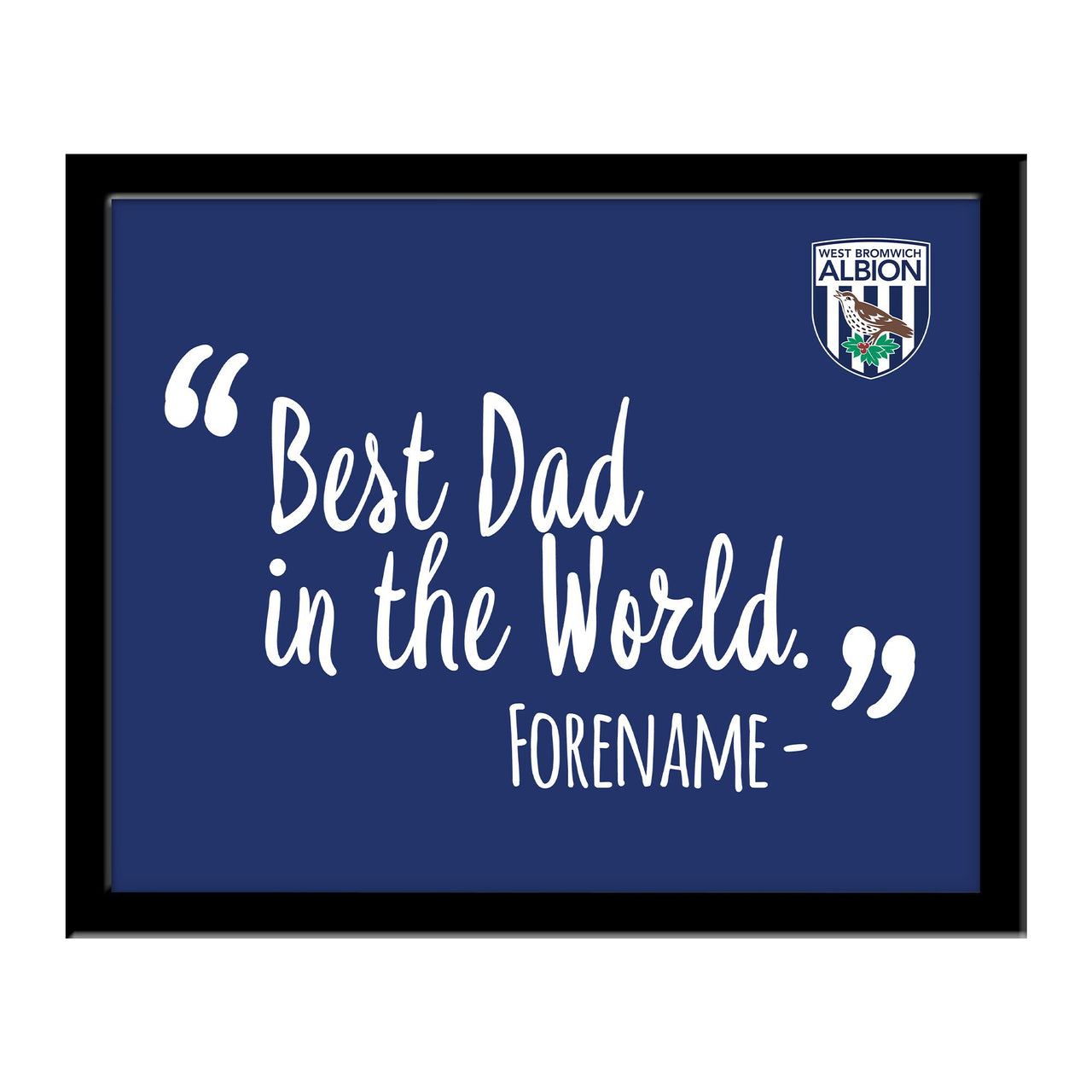 West Bromwich Albion Best Dad In The World 10 x 8 Photo Framed