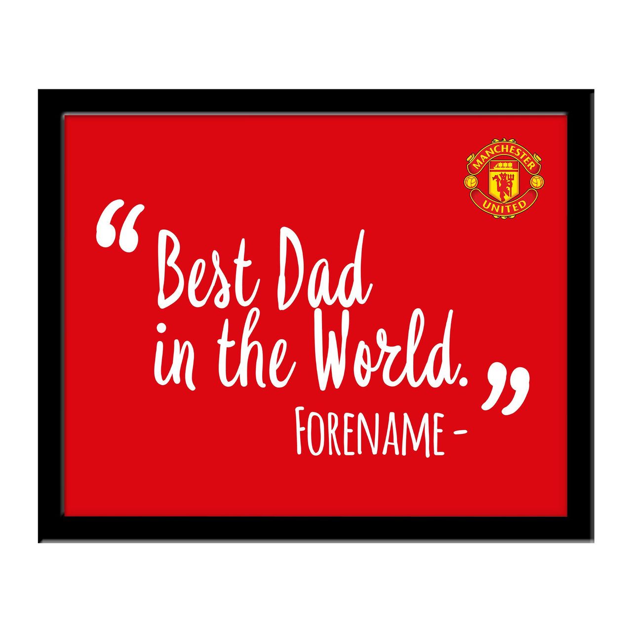 Manchester United Best Dad In The World 10 x 8 Photo Framed