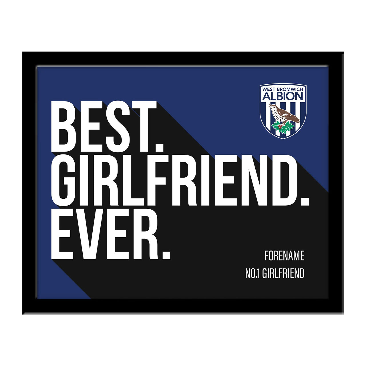 West Bromwich Albion Best Girlfriend Ever 10 x 8 Photo Framed