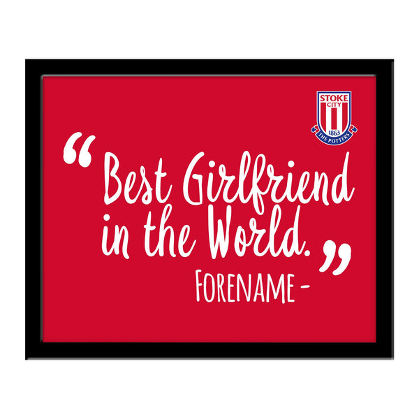 Stoke City Best Girlfriend In The World 10 x 8 Photo Framed