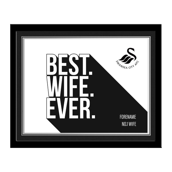 Swansea City Best Wife Ever 10 x 8 Photo Framed