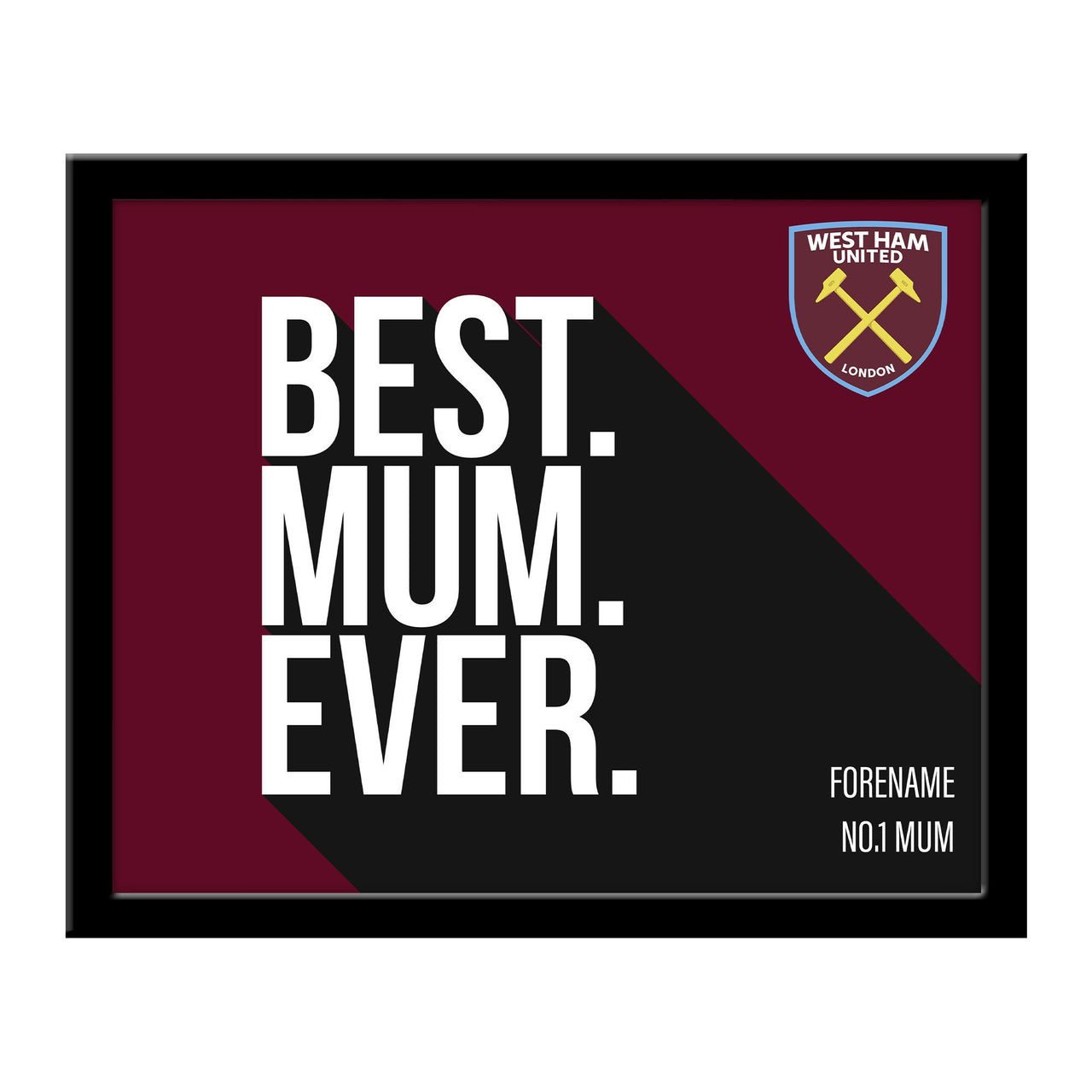 West Ham United Best Mum Ever 10 x 8 Photo Framed