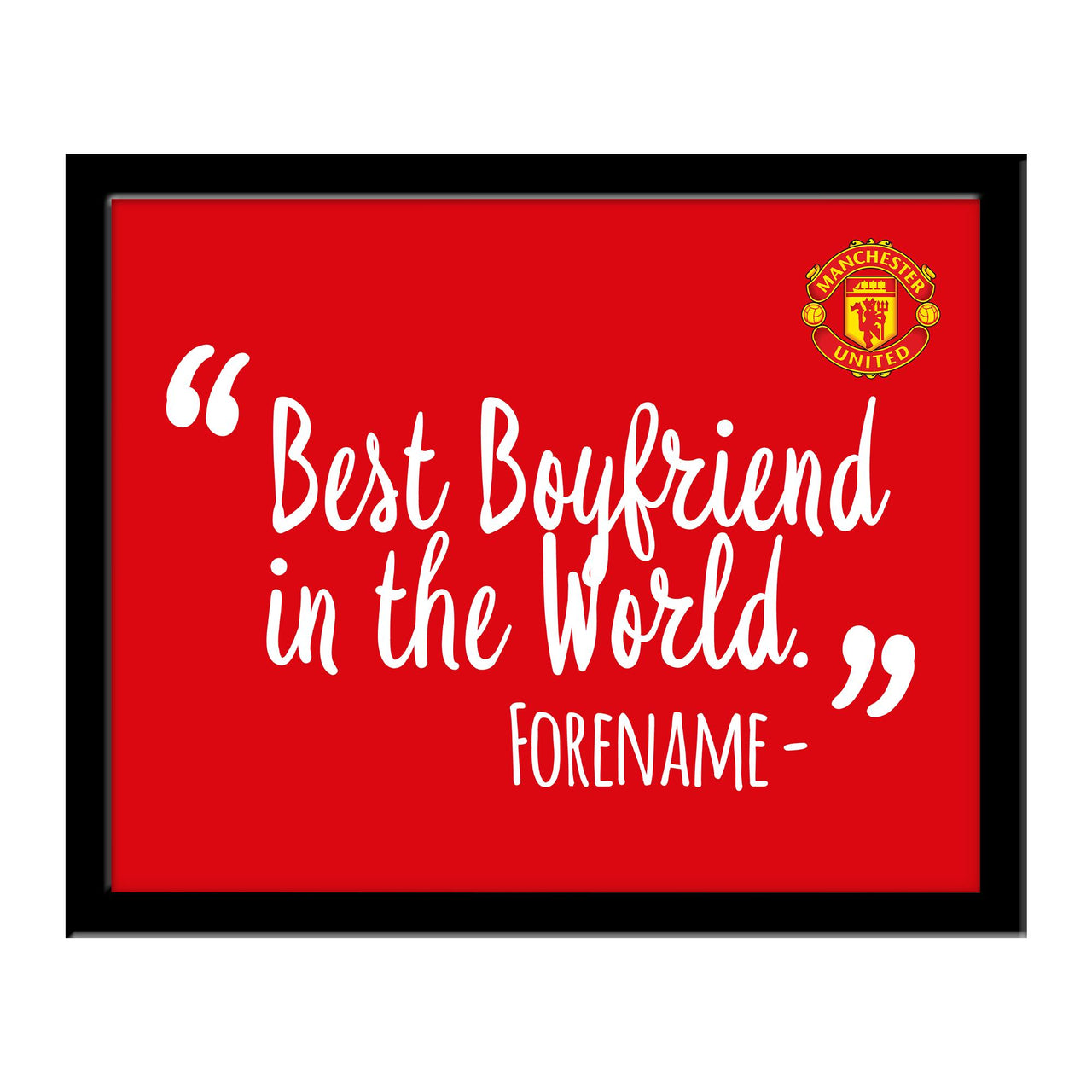 Manchester United Best Boyfriend In The World 10 x 8 Photo Framed