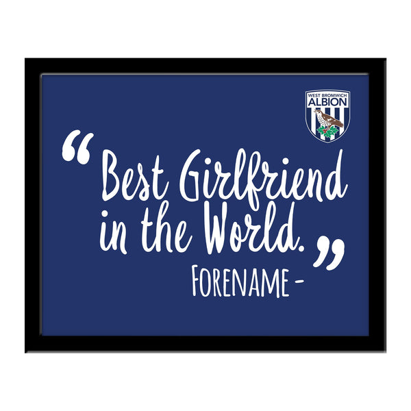 West Bromwich Albion Best Girlfriend In The World 10 x 8 Photo Framed