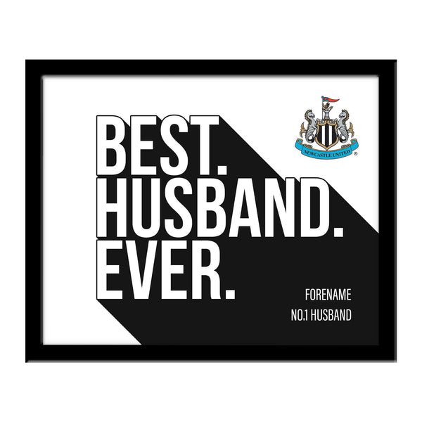 Newcastle United Best Husband Ever 10 x 8 Photo Framed