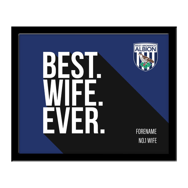 West Bromwich Albion Best Wife Ever 10 x 8 Photo Framed