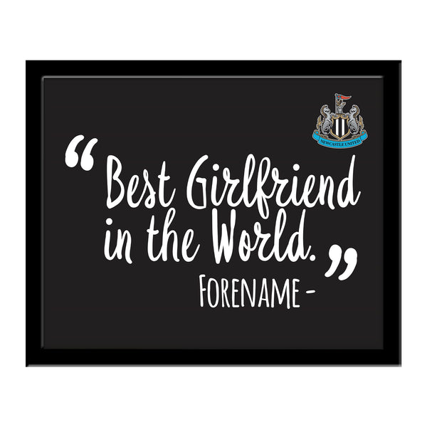 Newcastle United Best Girlfriend In The World 10 x 8 Photo Framed