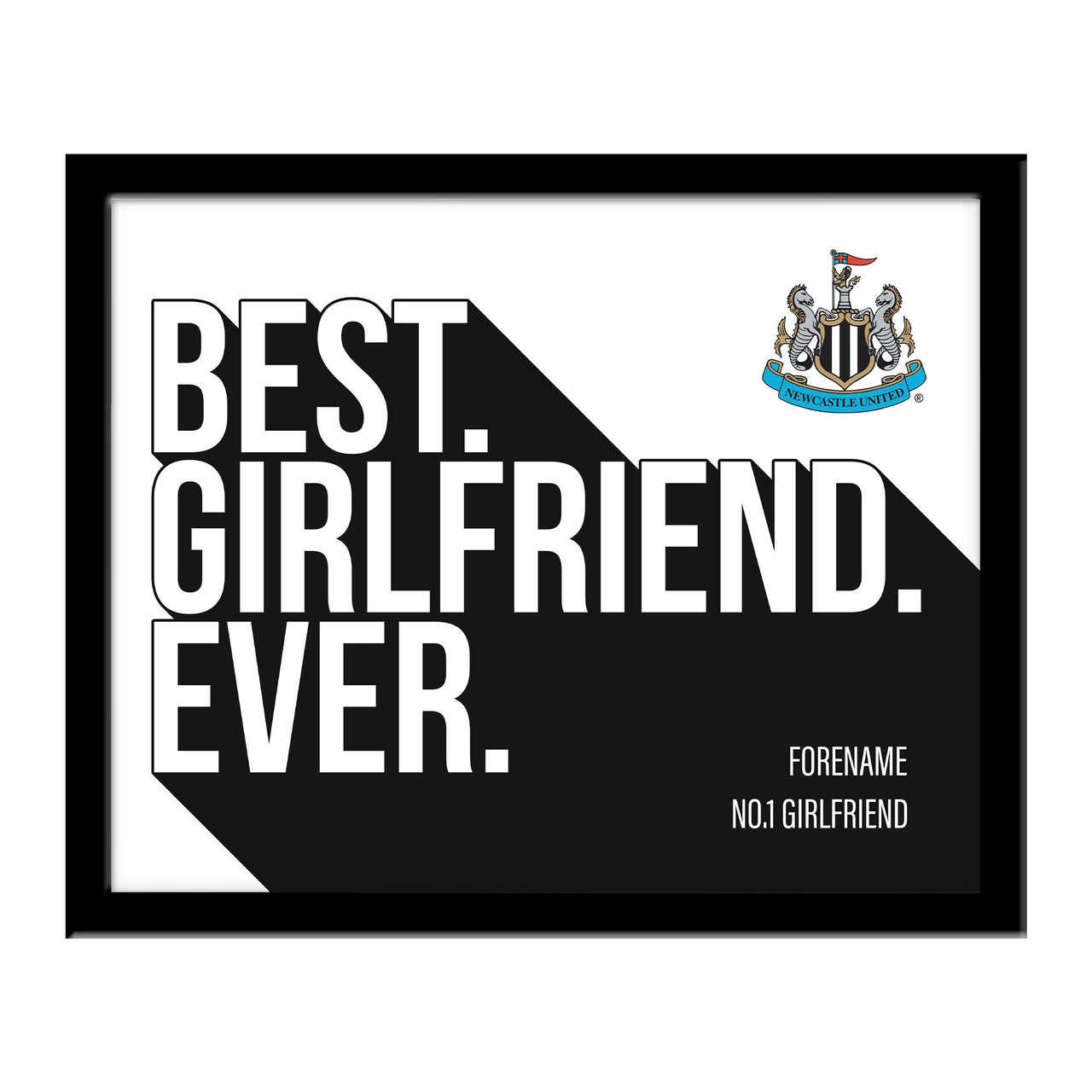 Newcastle United Best Girlfriend Ever 10 x 8 Photo Framed