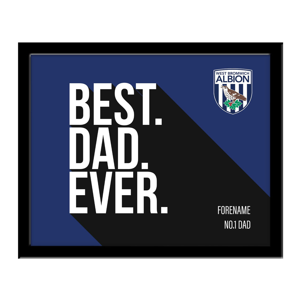 West Bromwich Albion Best Dad Ever 10 x 8 Photo Framed