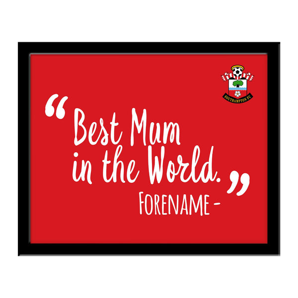 Southampton Best Mum In The World 10 x 8 Photo Framed