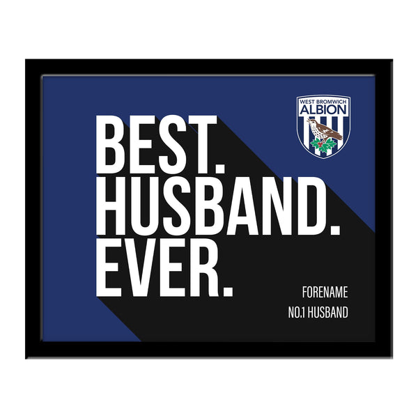West Bromwich Albion Best Husband Ever 10 x 8 Photo Framed