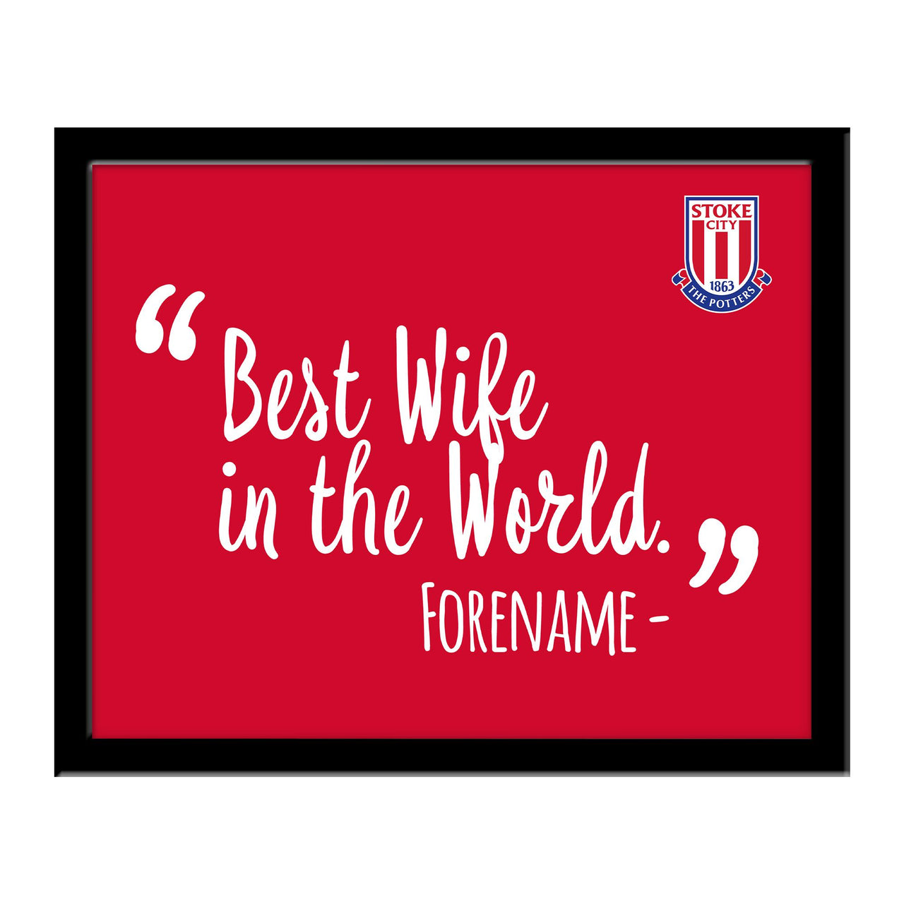 Stoke City Best Wife In The World 10 x 8 Photo Framed