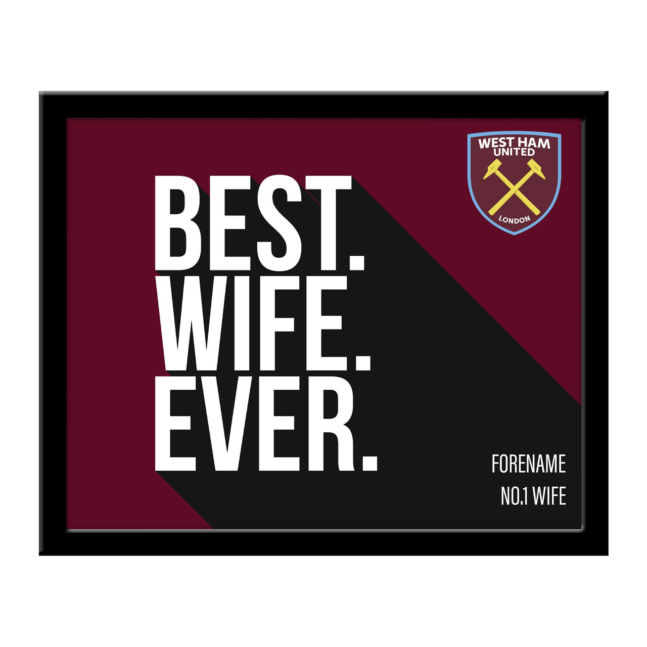 West Ham United Best Wife Ever 10 x 8 Photo Framed