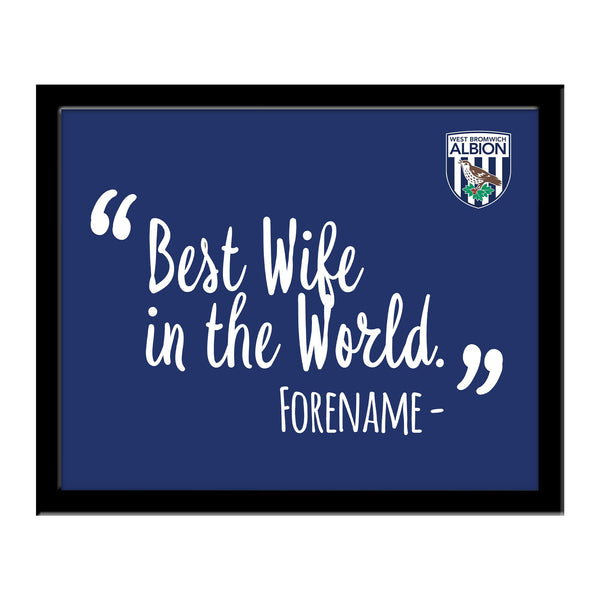 West Bromwich Albion Best Wife In The World 10 x 8 Photo Framed