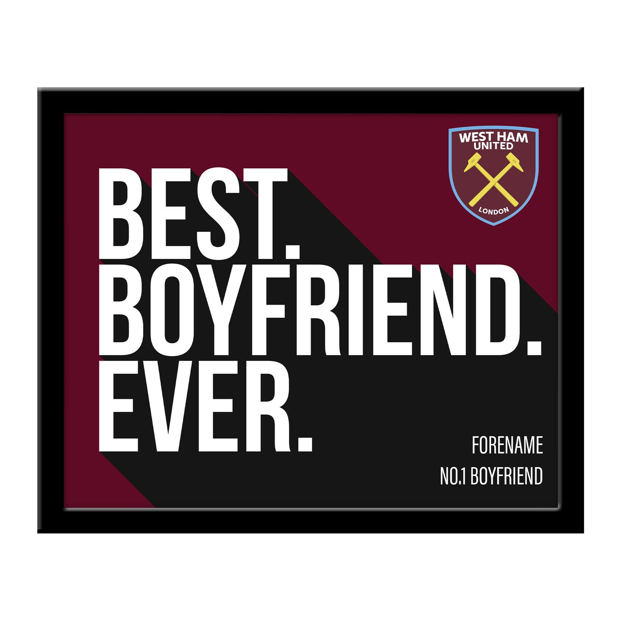 West Ham United Best Boyfriend Ever 10 x 8 Photo Framed