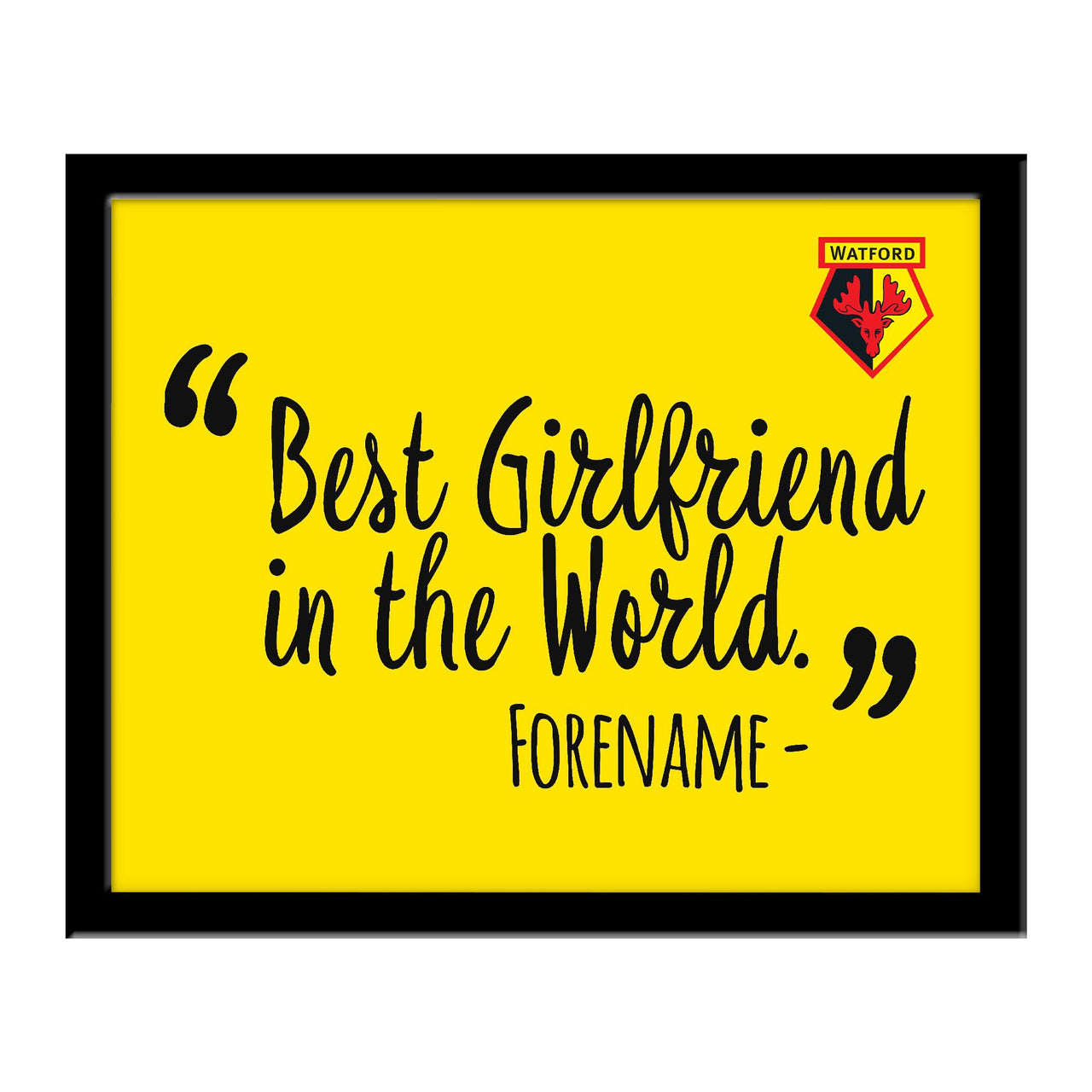 Watford Best Girlfriend In The World 10 x 8 Photo Framed