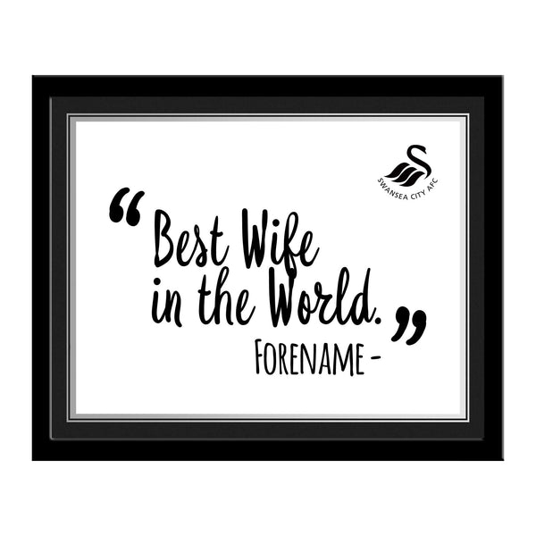 Swansea City Best Wife In The World 10 x 8 Photo Framed