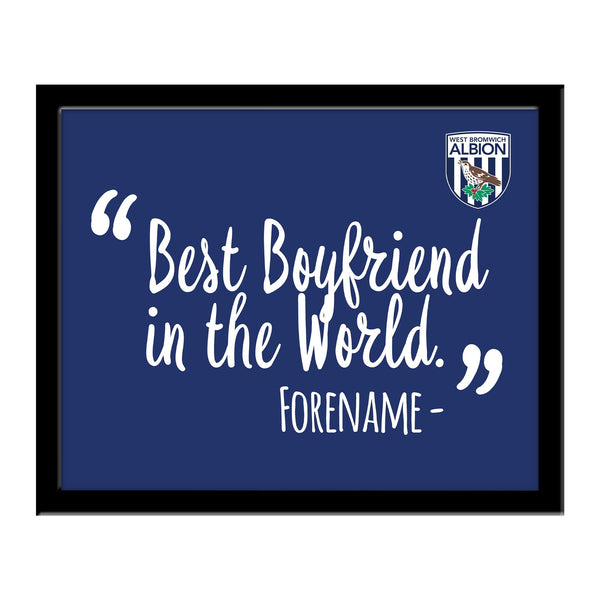 West Bromwich Albion Best Boyfriend In The World 10 x 8 Photo Framed