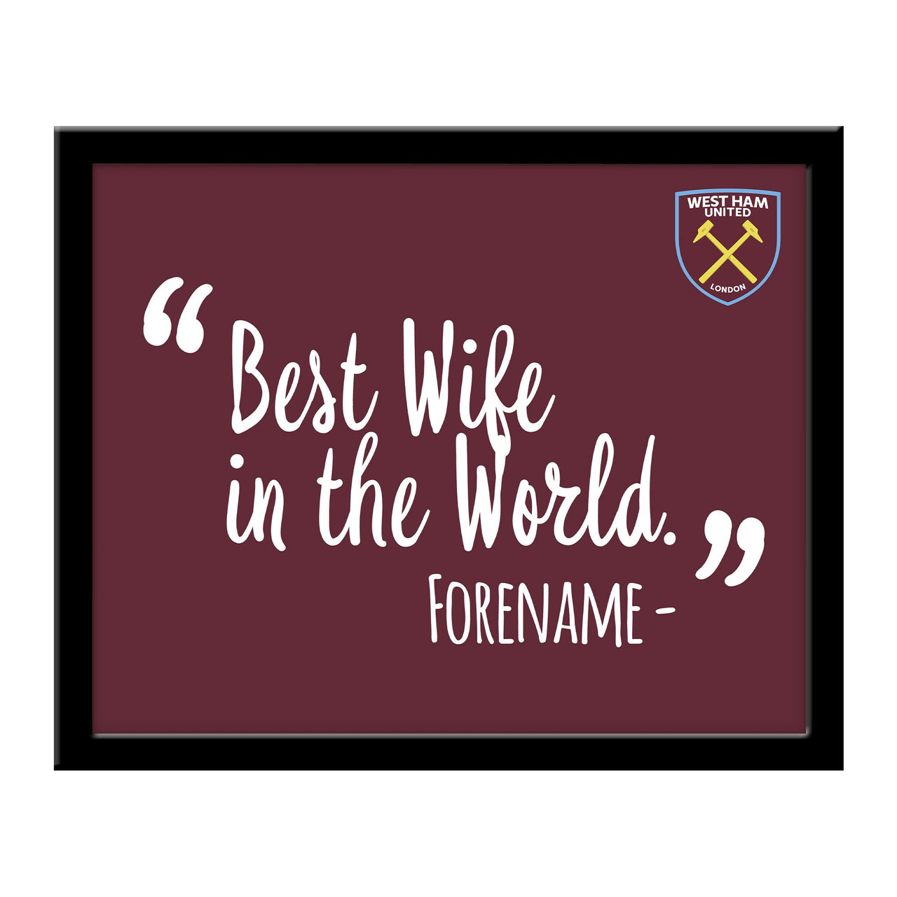 West Ham United Best Wife In The World 10 x 8 Photo Framed