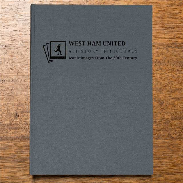 West Ham: A History In Pictures