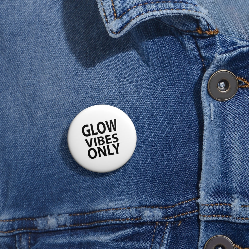 Glow Vibes Only Pin