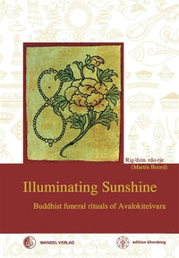 Illuminating Sunshine: Buddhist funeral rituals of Avalokiteśvara - Hardback 1st Edition