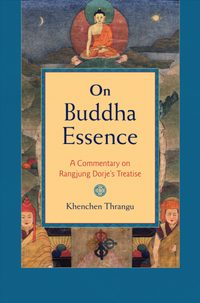 On Buddha Essence - A Commentary on Rangjung Dorje's Treatise