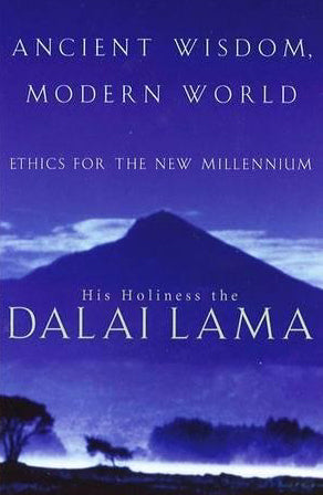 Ancient Wisdom, Modern World - ethics for the New Millennium