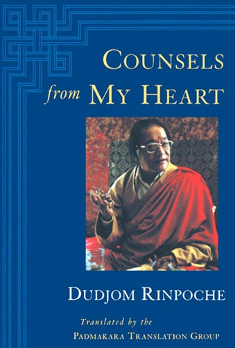 Counsels from My Heart - Dudjom Rinpoche