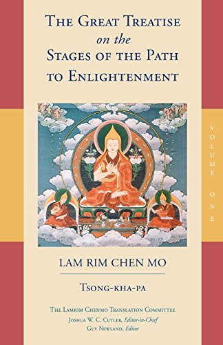 The Great Treatise on the Stages of the Path to Enlightenment: Volume 1 (Lamrim Chenmo)