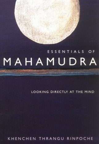 Essentials of Mahamudra - Thrangu Rinpoche