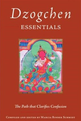 Dzogchen Essentials - The Path That Clarifies Confusion