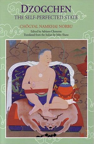Dzogchen: the Self-Perfected State - Chögyal Namkhai Norbu (Paperback)