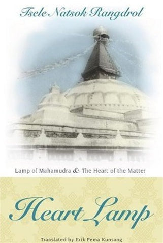 Heart Lamp: The Heart of the Matter and Lamp of Mahamudra