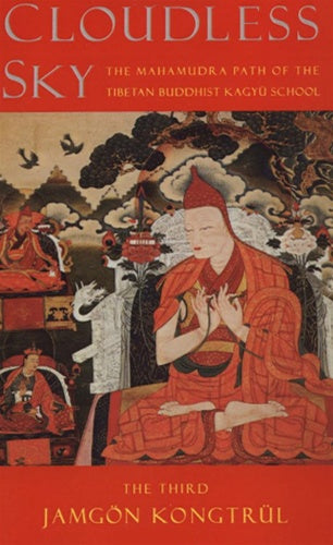 Cloudless Sky: The Mahamudra Path of the Tibetan Buddhist Kagyu School