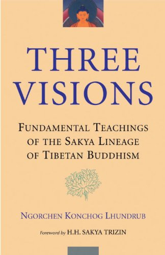 Three Visions - Fundamental Teachings of the Sakya Lineage