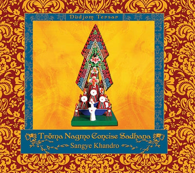 Tröma Audio Series - Tröma Nagmo Concise Sadhana - Audio CD