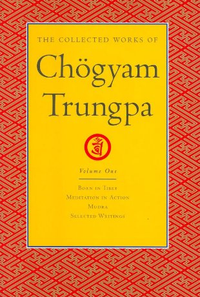 Collected Works of Chogyam Trungpa Vol.1