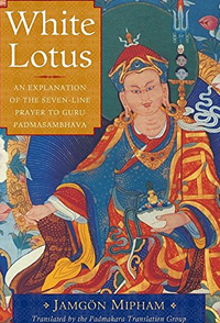 White Lotus: An Explanation of the Seven-Line Prayer to Guru Padmasambhava