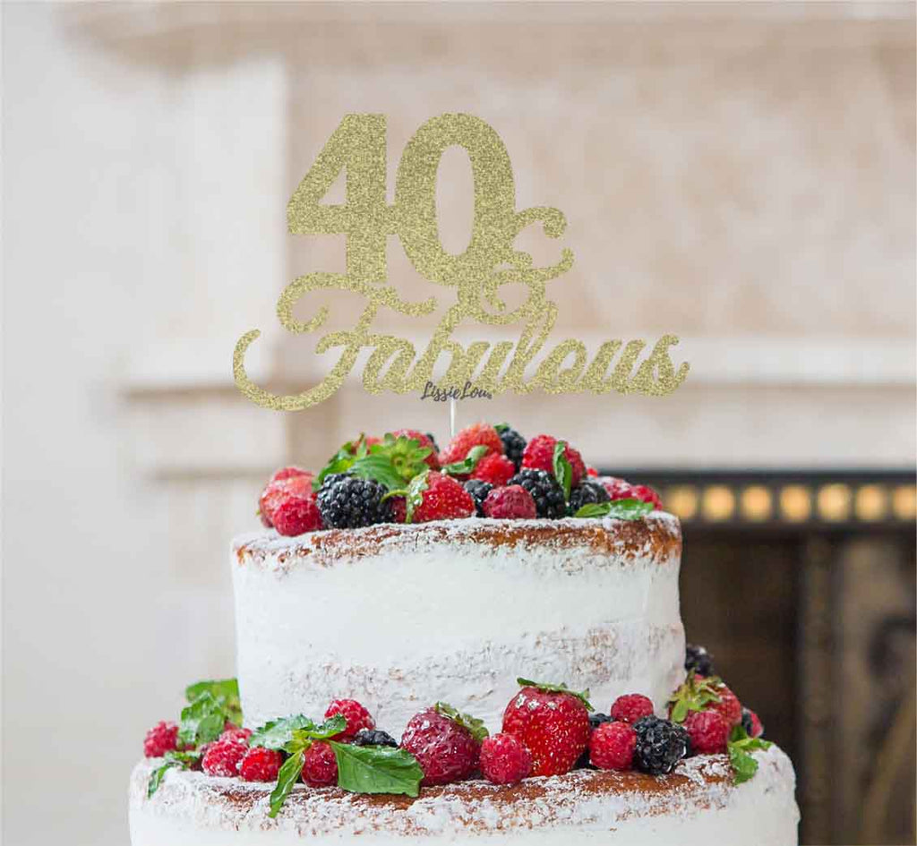40 & Fabulous Cake Topper 40th Birthday Glitter Card Gold