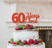 60 Years Loved Cake Topper 60th Birthday Glitter Card Red