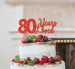 80 Years Loved Cake Topper 80th Birthday Glitter Card Red