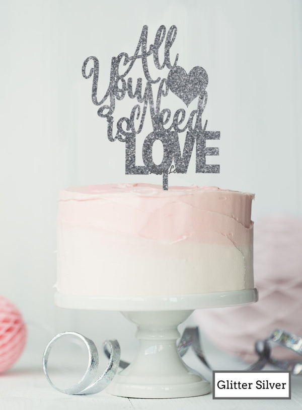 All You Need is Love Wedding Valentine's Cake Topper Premium 3mm Acrylic Glitter Silver