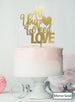 All You Need is Love Wedding Valentine's Cake Topper Premium 3mm Acrylic Mirror Gold