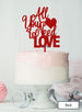 All You Need is Love Wedding Valentine's Cake Topper Premium 3mm Acrylic Red