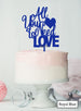 All You Need is Love Wedding Valentine's Cake Topper Premium 3mm Acrylic Royal Blue