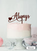 Always Wedding Valentine's Cake Topper Premium 3mm Acrylic Maroon