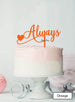 Always Wedding Valentine's Cake Topper Premium 3mm Acrylic Orange